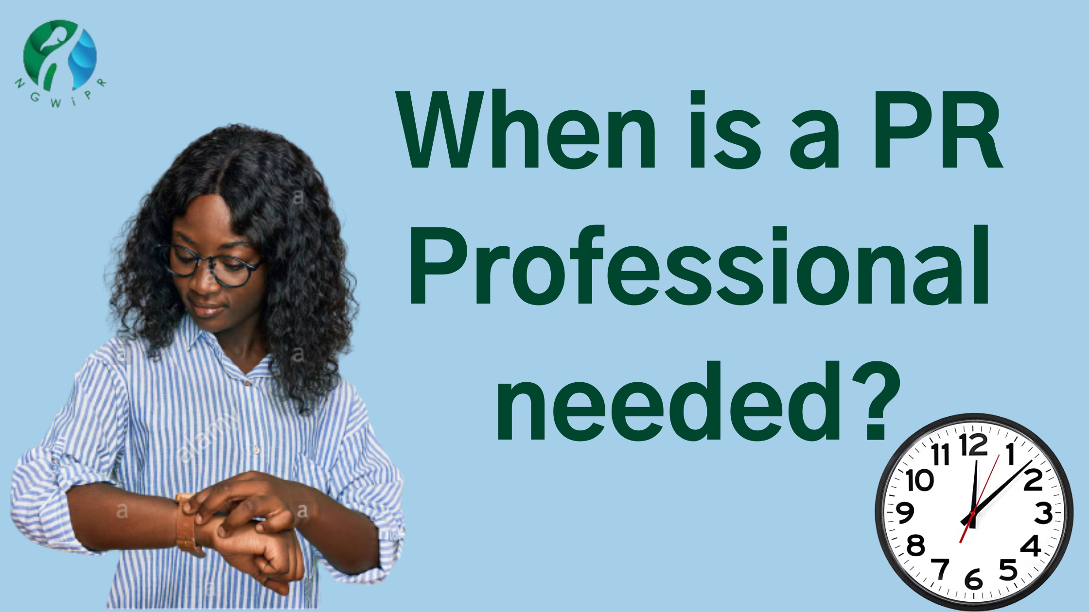 WHEN IS A PR PROFESSIONAL NEEDED?